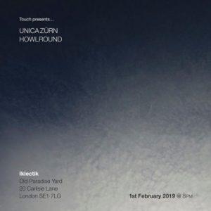UnicaZürn + Howlround, 1st February 2019