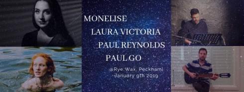 Monelise + Laura Victoria + Paul Reynolds + Paul Go, 9th January 2019