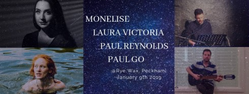 Monelise + Laura Victoria + Paul Reynolds + Paul Go, 9th January 2019