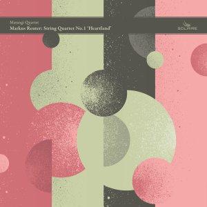 Matangi Quartet: 'Markus Reuter: String Quartet No. 1 'Heartland''
