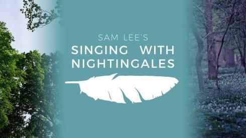 'Singing With Nightingales', April/May 2019