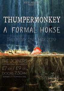 Thumpermonkey + A Formal Horse, 2nd May 2019