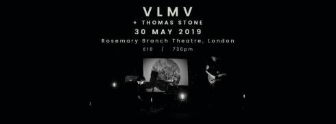 VLMV + Thomas Stone, 30th May 2019