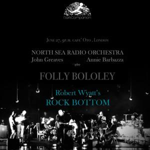 North Sea Radio Orchestra/John Greaves/Annie Barbazza, 27th June 2019
