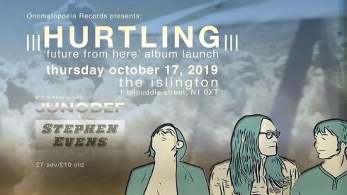 Hurtling + Stephen Evens + Junodef, 17th October 2019