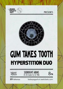 Gum Takes Tooth + Hyperstition Duo, 18th October 2019