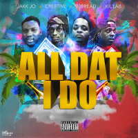Jakk Jo: 'All Dat I Do'