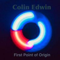 Colin Edwin: 'First Point of Origin'