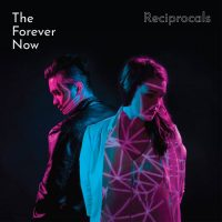 The Forever Now: 'Reciprocals'